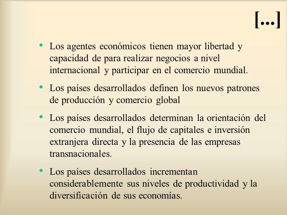 [...] Los agentes económicos tienen mayor libertad y capacidad de para realizar negocios a nivel internacional y participar en el comercio mundial.